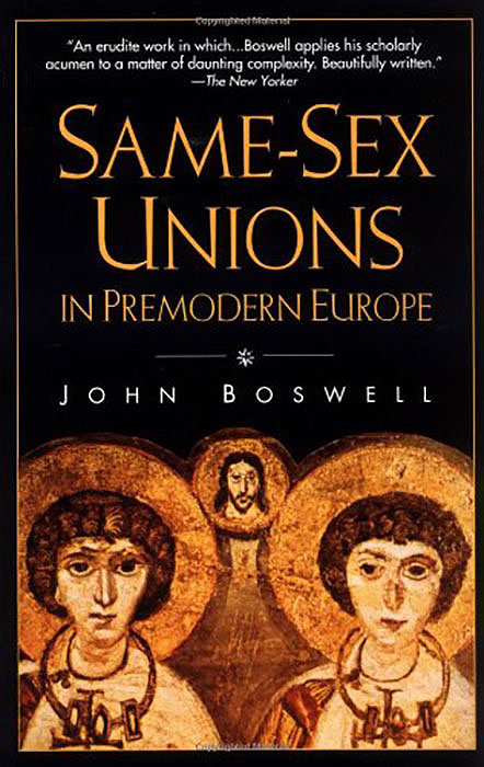 a review of same sex unions in premodern europe by john boswell